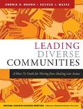 Leading Diverse Communities A How-To Guide for Moving from Healing into Action