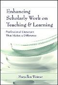 Enhancing Scholarly Work on Teaching And Learning Professional Literature That Makes a Diffe...