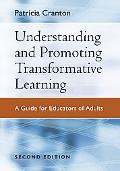 Understanding And Promoting Transformative Learning A Guide for Educators of Adults
