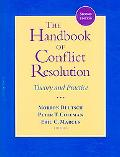 Handbook of Conflict Resolution Theory and Practice