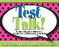 Test Talk! Understanding the Stakes and Helping Your Children Do Their Best