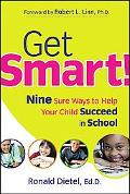 Get Smart! Nine Sure Ways to Help Your Child Succeed in School