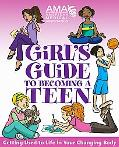 American Medical Association Girl's Guide to Becoming a Teen Girl's Guide to Becoming a Teen