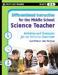 Differentiated Instruction for the Middle School Science Teacher: Activities and Strategies ...