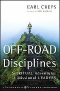 Off-road Disciplines Spiritual Adventures of Missional Leaders