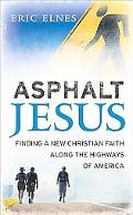 Asphalt Jesus Finding a New Christian Faith Along the Highways of America