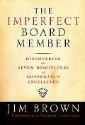 Imperfect Board Member Discovering the Six Disciplines of Governance Excellence