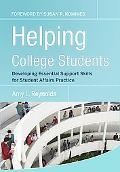 Helping College Students: Developing Essential Support Skills for Sudent Affairs Practice