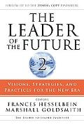 Leader of the Future 2 Visions, Strategies, And Practices for the New Era