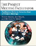 Project Meeting Facilitator How Project Managers and Quality Professionals Can Use Facilitat...