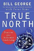 True North Discover Your Authentic Leadership