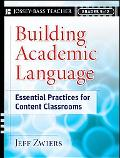 Building Academic Language Essential Practices for Content Classrooms, Grades 5-12