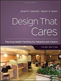 Design That Cares: Planning Health Facilities for Patients and Visitors (J-B AHA Press S)