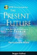 Dvd Curriculum for the Present Future Participants Guide