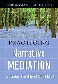 Narrative Mediation: Loosening the Grip of Conflict