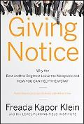Giving Notice: Why the Best and Brightest are Leaving the Workplace and How You Can Help The...