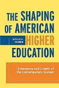 Shaping of American Higher Education Emergence and Growth of the Contemporary System
