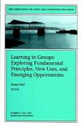 Learning in Groups: Exploring Fundamental Principles, New Uses and Emerging Opportunities, V...