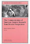 Communication of Emotion Current Research from Diverse Perspectives