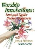 Worship Innovations: Easter Season Resources, Vol. 3