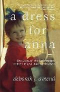A Dress for Anna: The Story of the Redemption of the Life of a Ukranian Orphan