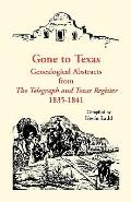 Gone to Texas Genealogical Abstracts from
