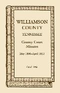 Williamson County, Tennessee, County Court Minutes, May 1806 - April 1812