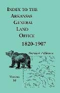 Index to the Arkansas General Land Office, 1820-1907 : Covering the Counties of Miller, Lafa...