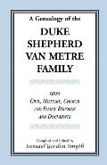 Genealogy of the Duke-Shepherd-Van Metre Family: From Civil, Military, Church, and Family Re...
