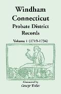 Windham, Connecticut Probate District Records, Volume 1 (1719-1734)