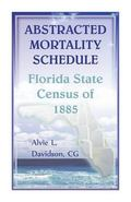 Abstracted Mortality Schedule Florida State Census Of 1885
