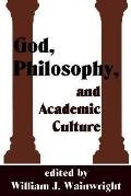 God, Philosophy, and Academic Culture A Discussion Between Scholars in the Aar and the Apa