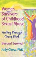 Women Survivors of Childhood Sexual Abuse Healing Through Group Work  Beyond Survival
