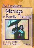 Introduction to Marriage and Family Therapy