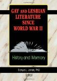 Gay and Lesbian Literature Since World War II History and Memory