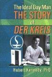 The Ideal Gay Man: The Story of Der Kreis