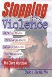 Stopping the Violence A Group Model to Change Men's Abusive Attitudes and Behaviours  The Client Workbook