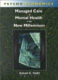 Psycho-Economics: Managed Care in Mental Health in the New Millennium