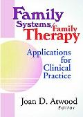 Family Systems/Family Therapy Applications for Clinical Practice