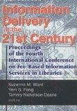 Information Delivery in the 21st Century Tent Proceedings of the Fourth International Conference on Fee-Based Information Services in Libraries