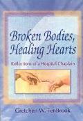 Broken Bodies, Healing Hearts Reflections of a Hospital Chaplain