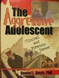 The Aggressive Adolescent: Clinical and Forensic Issues