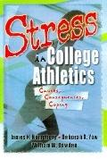 Stress in College Athletics (Tent Causes, Consequences, Coping