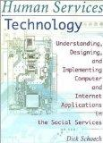 Human Services Technology Understanding, Designing and Implementing Computer and Internet Ap...