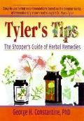 Tyler's Tips The Shopper's Guide for Herbal Remedies