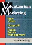 Volunteerism Marketing New Vistas for Nonprofit and Public Sector Marketing
