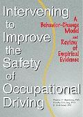 Intervening to Improve the Safety of Occupational Driving A Behavior-Change Model and Review...