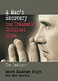 Man's Recovery from Traumatic Childhood Abuse The Insiders