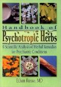 Handbook of Psychotropic Herbs A Scientific Analysis of Herbal Remedies for Psychiatric Cond...