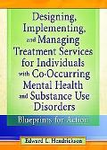 Designing, Implementing, And Managing Treatment Services For Individuals With Co-Occurring M...
